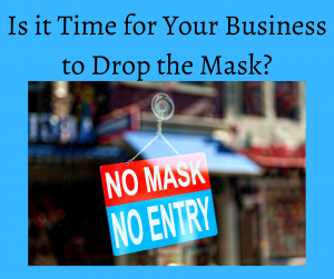 Is-It-Time-for-Your-Business-to-Drop-the-Mask-300x251